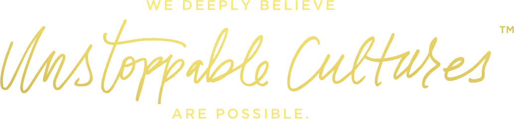 We deeply believe unstoppable cultures are possible.